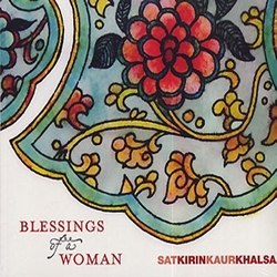 Blessings of a Woman - Satkirin Kaur Khalsa