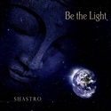Be the Light - Shastro